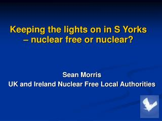Keeping the lights on in S Yorks – nuclear free or nuclear?