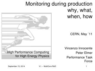 Monitoring during production why, what,  when, how  CERN, May `11
