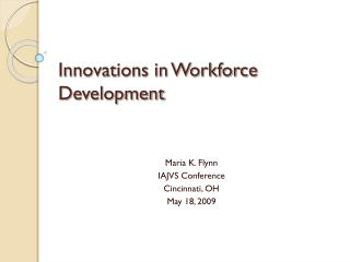 Innovations in Workforce Development