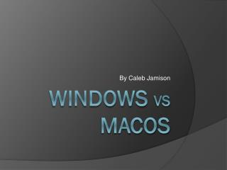 Windows  vs MacOS