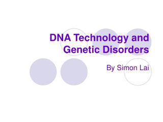 DNA Technology and Genetic Disorders