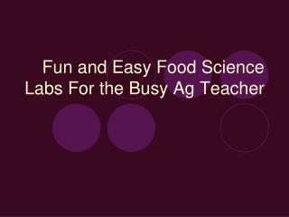 Fun and Easy Food Science Labs For the Busy Ag Teacher