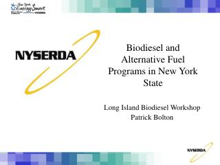Biodiesel and  Alternative Fuel Programs in New York State