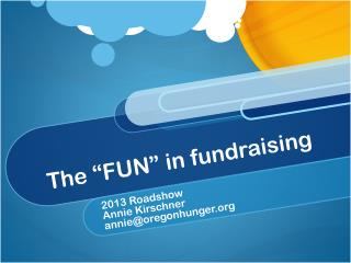 "The ""FUN"" in fundraising"