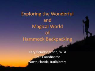 Exploring the Wonderful and  Magical World  of  Hammock Backpacking