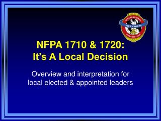 NFPA 1710 & 1720:  It's A Local Decision