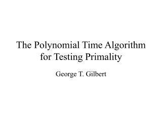 The Polynomial Time Algorithm for Testing Primality