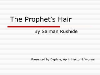 The Prophet ' s Hair