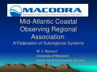 Mid-Atlantic Coastal Observing Regional Association:  A Federation of Subregional Systems
