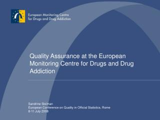 Quality Assurance at the European Monitoring Centre for Drugs and Drug Addiction