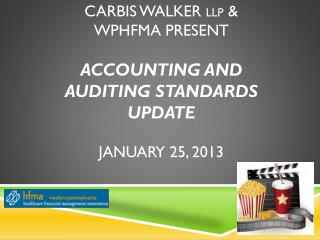 Carbis Walker  LLP  &  wphfma present Accounting  and Auditing Standards  Update January 25, 2013