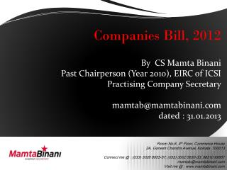 Companies Bill, 2012 By  CS Mamta Binani Past Chairperson (Year 2010), EIRC of ICSI