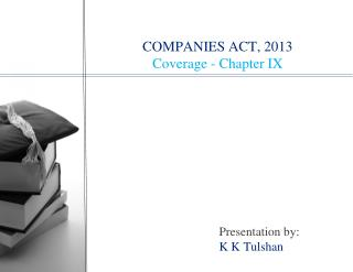 COMPANIES ACT, 2013 Coverage - Chapter IX