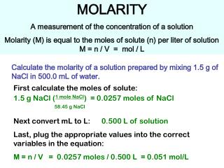 MOLARITY A measurement of the concentration of a solution Molarity (M) is equal to the moles of solute (n) per liter of