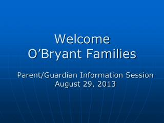 Welcome  O'Bryant  Families