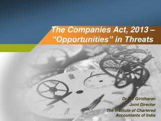"The Companies Act, 2013 – ""Opportunities"" in Threats"