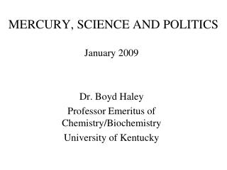 MERCURY, SCIENCE AND POLITICS
