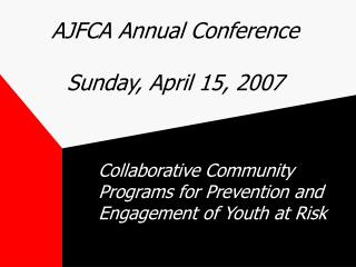 AJFCA Annual Conference Sunday, April 15, 2007