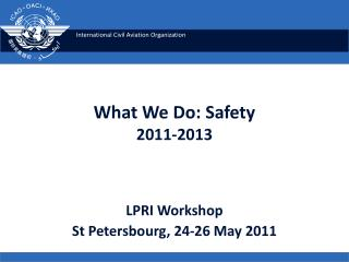 What We Do: Safety 2011-2013