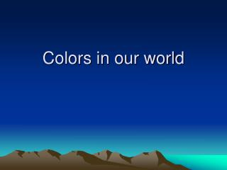 Colors in our world