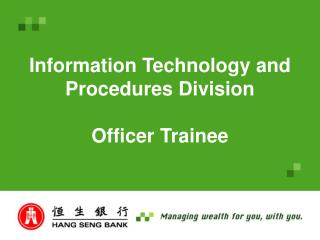 Information Technology and Procedures Division Officer Trainee