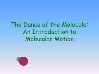 The Dance of the Molecule: An Introduction to Molecular Motion