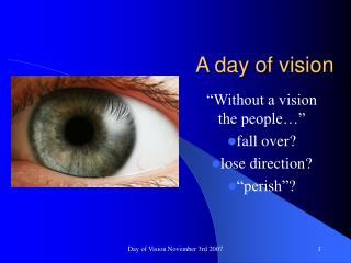 A day of vision