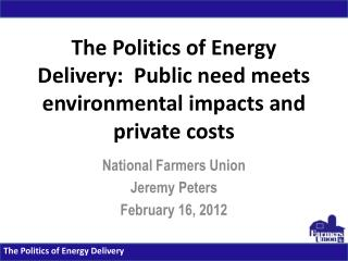 The Politics of Energy Delivery:  Public need meets environmental impacts and private costs