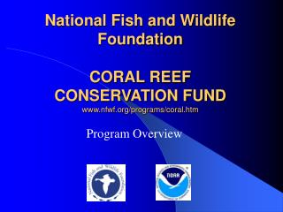 National Fish and Wildlife Foundation CORAL REEF CONSERVATION FUND nfwf/programs/coral.htm