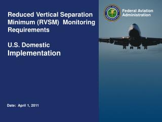 Reduced  Vertical Separation Minimum (RVSM)  Monitoring Requirements  U.S. Domestic  Implementation