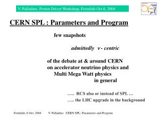 CERN SPL : Parameters and Program