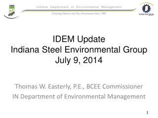 IDEM Update Indiana Steel Environmental Group July 9, 2014