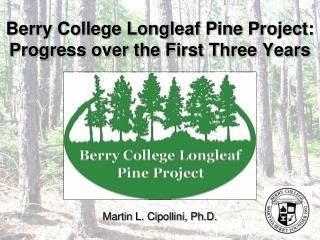 Berry College Longleaf Pine Project: Progress over the First Three Years