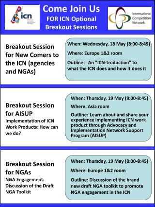 Come Join Us FOR ICN Optional  Breakout Sessions