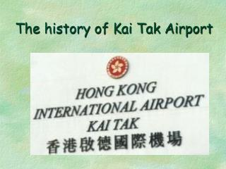 The history of Kai Tak Airport