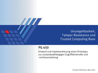 Unumgehbarkeit, Tamper Resistance  und Trusted Computing Base