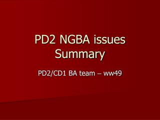 PD2 NGBA issues Summary