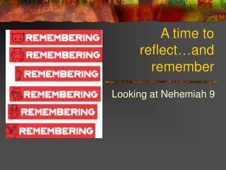 A time to reflect … and remember