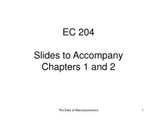EC 204 Slides to Accompany Chapters 1 and 2