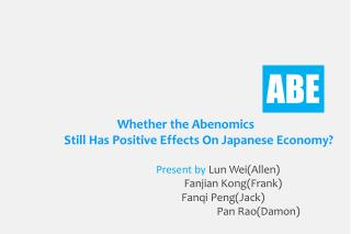 Whether the Abenomics          Still Has Positive Effects On Japanese Economy?