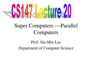 Super Computers ---Parallel Computers