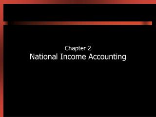 Chapter 2 National Income Accounting
