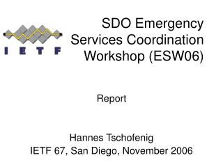 SDO Emergency  Services Coordination Workshop (ESW06)