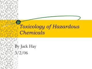 Toxicology of Hazardous Chemicals
