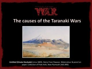 The causes of the Taranaki Wars