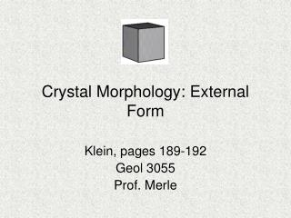 Crystal Morphology: External Form