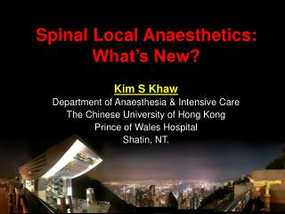 Spinal Local Anaesthetics: What's New?