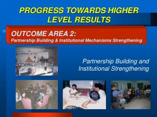 PROGRESS TOWARDS HIGHER LEVEL RESULTS
