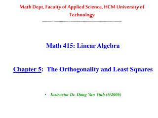 Math 415: Linear Algebra  Chapter 5 :  The Orthogonality and Least Squares