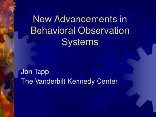 New Advancements in Behavioral Observation  Systems